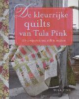 De kleurrijke quilts van Tula Pink / druk 1 (e-bok)
