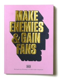Make Enemies & Gain Fans (h�ftad)