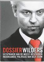Dossier Wilders / druk 1 (inbunden)