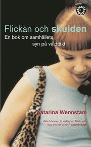 Flickan och skulden : en bok om samhällets syn på våldtäkt (pocket)
