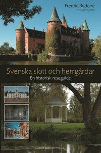 Svenska slott och herrg�rdar : en historisk reseguide (inbunden)