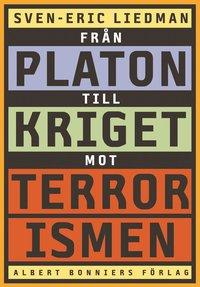 Fr�n Platon till kriget mot terrorismen : de politiska id�ernas historia (inbunden)