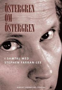 �stergren om �stergren : i samtal med Stephen Farran-Lee (h�ftad)
