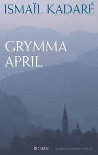 Grymma april (inbunden)