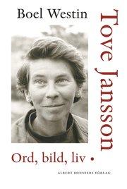 Tove Jansson : ord bild liv