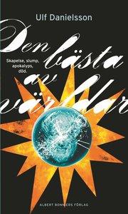 Den bästa av världar : skapelse slump apokalyps död