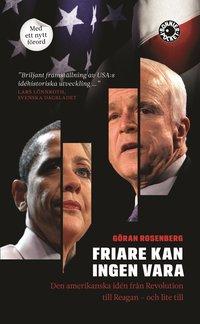 Friare kan ingen vara : den amerikanska id�n fr�n Revolution till Reagan - och lite till (e-bok)