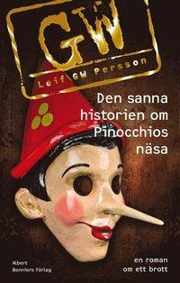 Den sanna historien om Pinocchios n�sa (inbunden)