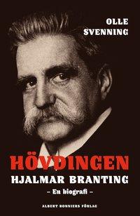 H�vdingen - Hjalmar Branting : en biografi (inbunden)