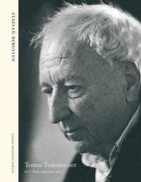 Tomas Transtr�mer : ett diktarportr�tt (inbunden)