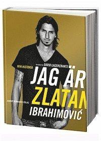 Jag �r Zlatan: Zlatans egen ber�ttelse (inbunden)