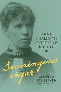 Sanningens v�gar : Anne Charlotte Lefflers liv och dikt (inbunden)