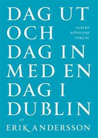 Dag ut och dag in med en dag i Dublin (e-bok)