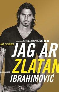 Jag �r Zlatan Ibrahimovic : min historia (inbunden)