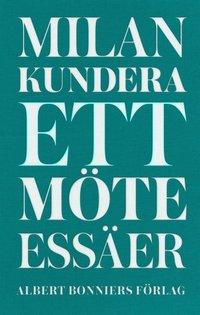 Ett m�te : ess�er (inbunden)