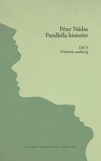 Parallella historier. Del 3. Frihetens andning (kartonnage)