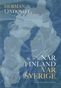 N�r Finland var Sverige (inbunden)