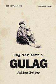 Bokomslag Jag var barn i Gulag (inbunden)