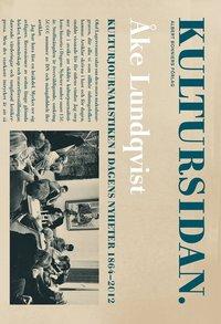 Kultursidan: Kulturjournalistiken i Dagens Nyheter 1864-2012 (e-bok)