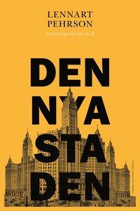 Den nya staden : utvandringen till Amerika II (pocket)