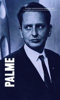 Sveriges statsministrar under 100 �r / Olof Palme (inbunden)