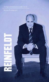 Sveriges statsministrar under 100 �r / Fredrik Reinfeldt (e-bok)