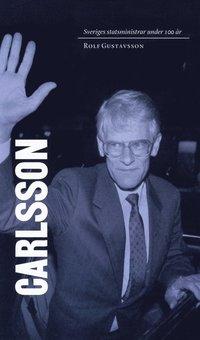Sveriges statsministrar under 100 �r / Ingvar Carlsson (e-bok)