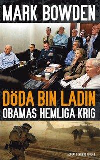 Döda bin Ladin: Obamas hemliga krig (e-bok)