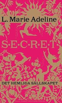 Secret : det hemliga s�llskapet (inbunden)
