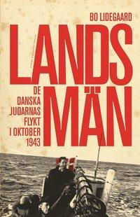Landsm�n : de danska judarnas flykt i oktober 1943 (inbunden)