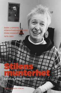 Stilens munterhet : Sara Lidmans f�rfattardagb�cker fr�n Missentr�sk 1975-1985 (h�ftad)