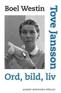 Tove Jansson : ord, bild, liv (e-bok)