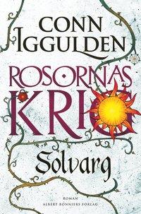 Rosornas krig. Andra boken, Solvarg (inbunden)