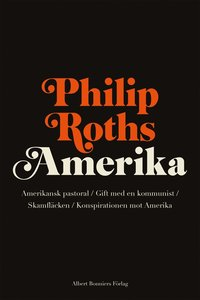 Amerika : Skamfläcken / Gift med en kommunist / Amerikansk pastoral / Konspirationen mot Amerika (inbunden)
