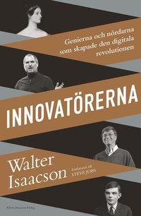 Innovat�rerna : genierna och n�rdarna som skapade den digitala revolutionen (storpocket)