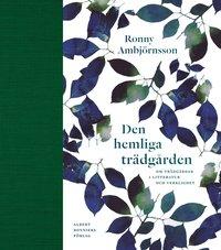 Den hemliga tr�dg�rden : om tr�dg�rdar i litteratur och verklighet (inbunden)