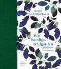 Den hemliga tr�dg�rden : om tr�dg�rdar i litteratur och verklighet