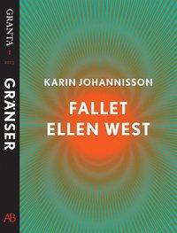 Fallet Ellen West: en e-singel ur Granta #1 (e-bok)