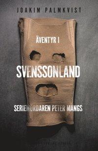 �ventyr i Svenssonland : seriem�rdaren Peter Mangs (pocket)