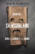 �ventyr i Svenssonland : Seriem�rdaren Peter Mangs
