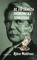 De tio s�msta ekonomiska teorierna : fr�n Keynes till Piketty