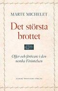 Det st�rsta brottet : offer och g�rningsm�n i den norska F�rintelsen