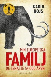 Min europeiska familj : De senaste 54 000 �ren (inbunden)