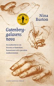 Gutenberggalaxens nova : en essäberättelse om Erasmus av Rotterdam humanismen och 1500-talets medierevolution