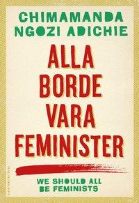 Alla borde vara feminister (häftad)