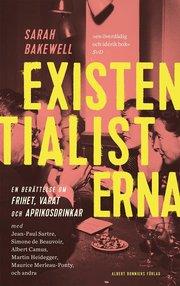 Existentialisterna : En historia om frihet varat och aprikosdrinkar