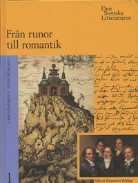 Svenska Litteraturen. 1 : Fr�n Runor Till Romantik : 800-1830 (inbunden)