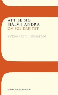 Att se sig sj�lv i andra: Om solidaritet (inbunden)