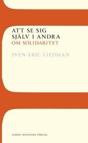 Att se sig sj�lv i andra: Om solidaritet (h�ftad)