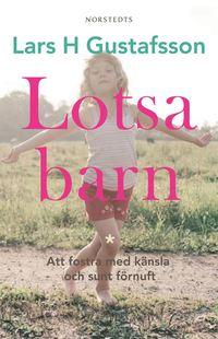 Lotsa barn : Att fostra med k�nsla och sunt f�rnuft (kartonnage)